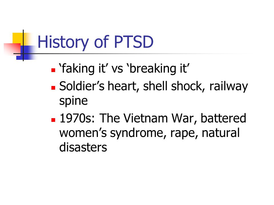 The Trauma component of PTSD (DSM-IV Diagnosis) PTSD is a disorder involving stress – a disturbed stress response, which occurs after (post) a traumatic event The A criterion – definition of trauma – is quite broad: The person has been exposed to a traumatic event in which both of the following were present: the person experienced, witnessed, or was confronted with an event or events that involved actual or threatened death or serious injury, or a threat to the physical integrity of self or others and the person s response involved intense fear, helplessness, or horror Trauma overwhelms ones capacity to process it - producing dissociation?