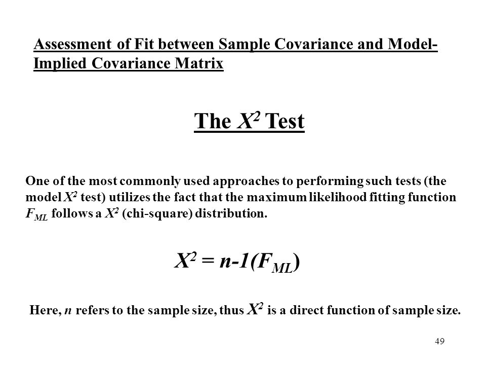 49 One of the most commonly used approaches to performing such tests (the model Χ 2 test) utilizes the fact that the maximum likelihood fitting functi