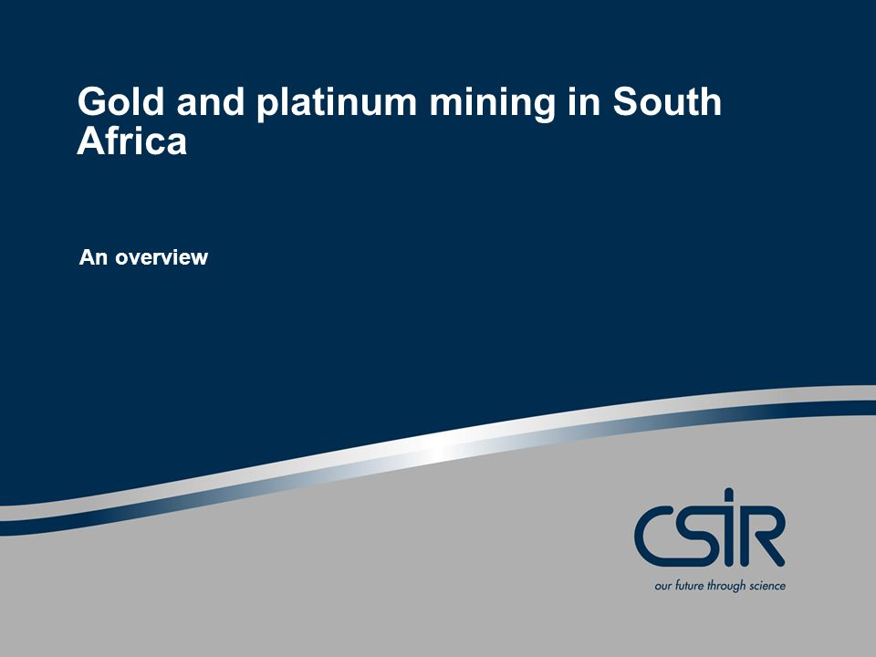 Gold and platinum mining in South Africa An overview