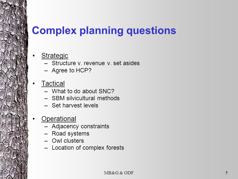 MB&G & ODF5 Complex planning questions Strategic –Structure v.