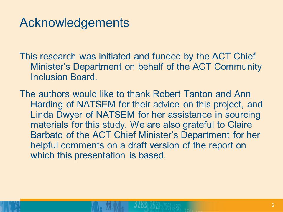 2 Acknowledgements This research was initiated and funded by the ACT Chief Ministers Department on behalf of the ACT Community Inclusion Board.