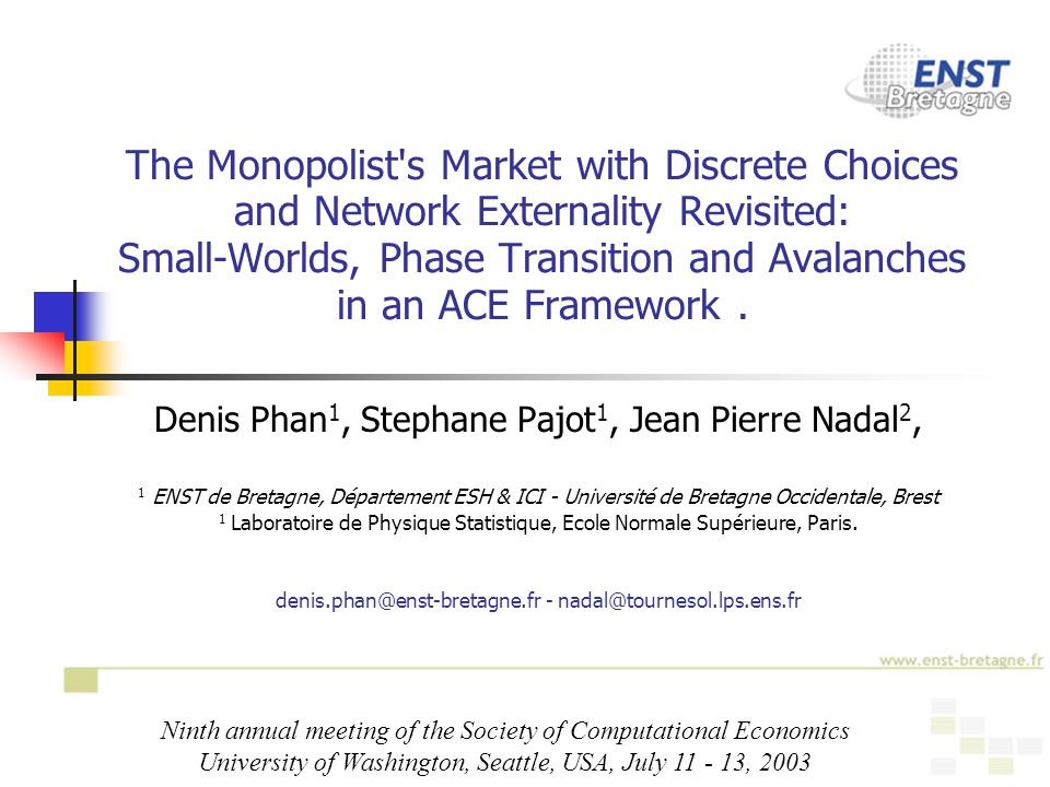 1 The Monopolist s Market with Discrete Choices and Network Externality Revisited: Small-Worlds, Phase Transition and Avalanches in an ACE Framework.