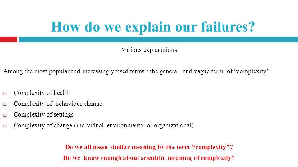 How do we explain our failures.