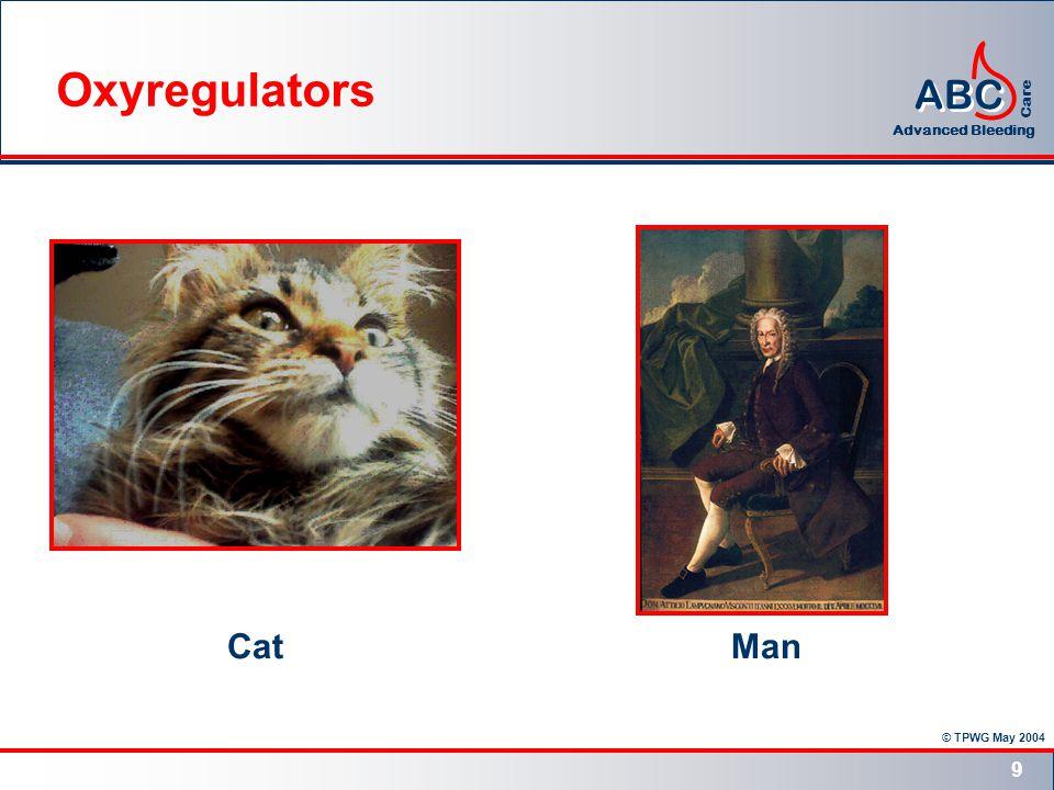© TPWG May 2004 ABC Advanced Bleeding Care 9 CatMan Oxyregulators
