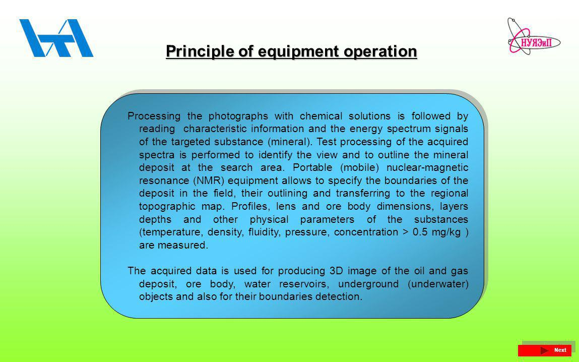 Principle of equipment operation Processing the photographs with chemical solutions is followed by reading characteristic information and the energy spectrum signals of the targeted substance (mineral).