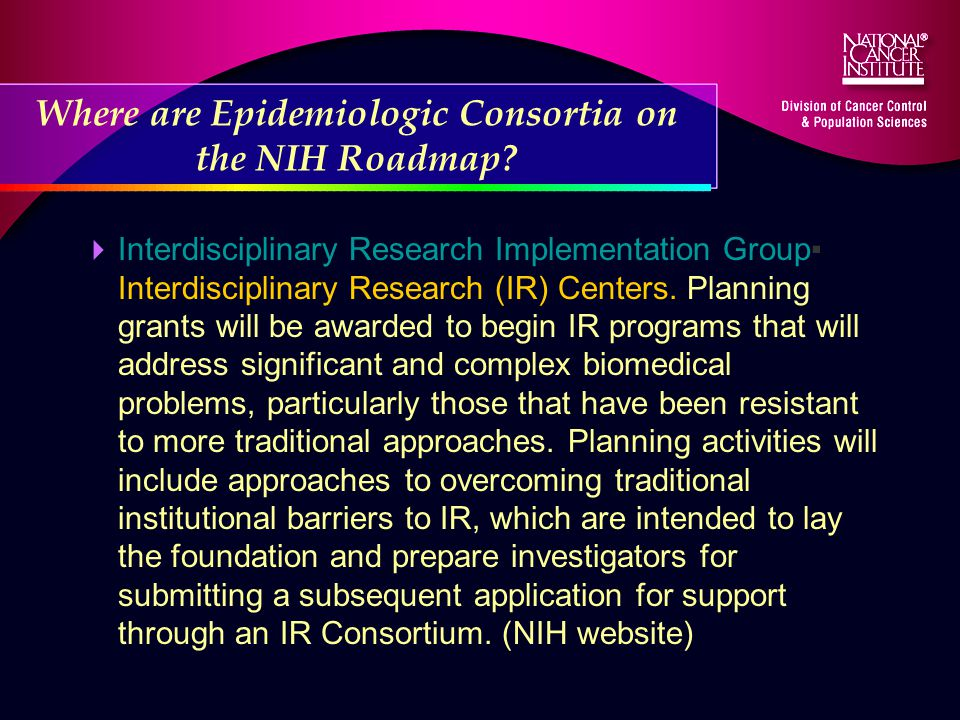 Where are Epidemiologic Consortia on the NIH Roadmap.