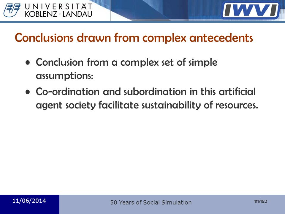 111/152 Informatik Conclusions drawn from complex antecedents Conclusion from a complex set of simple assumptions: Co-ordination and subordination in