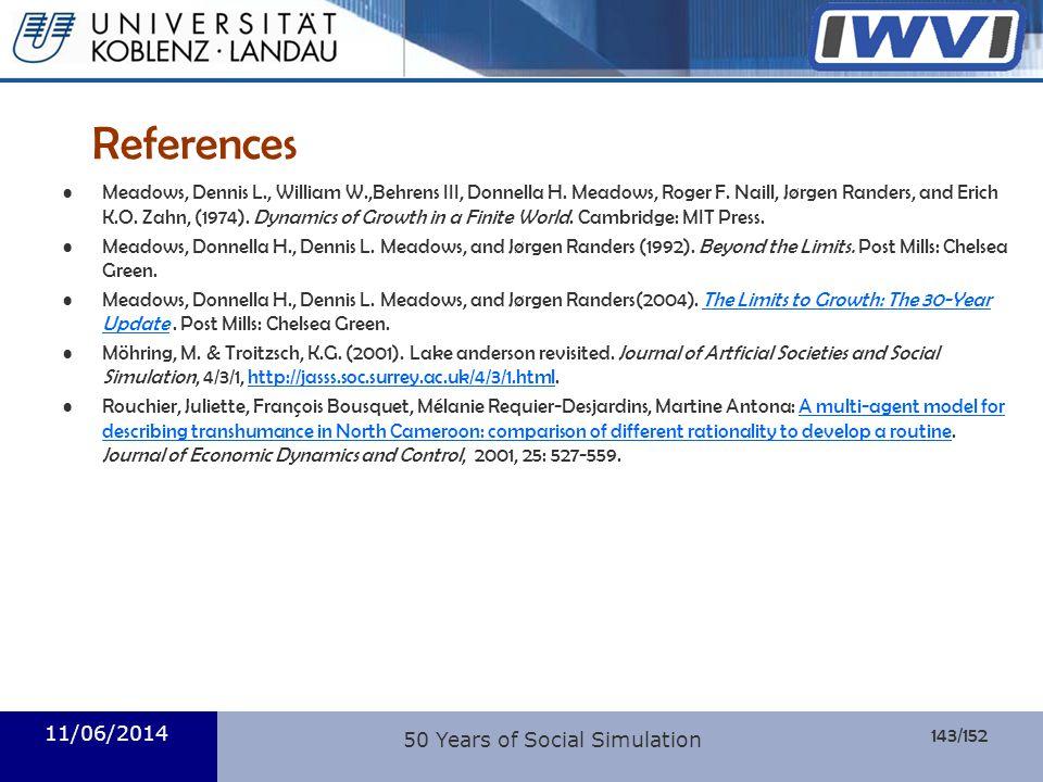 143/152 Informatik References Meadows, Dennis L., William W.,Behrens III, Donnella H. Meadows, Roger F. Naill, Jørgen Randers, and Erich K.O. Zahn, (1
