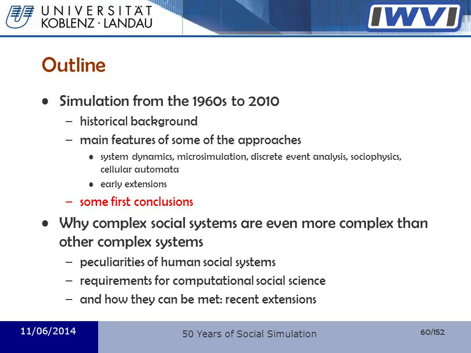 60/152 Informatik Outline Simulation from the 1960s to 2010 –historical background –main features of some of the approaches system dynamics, microsimu
