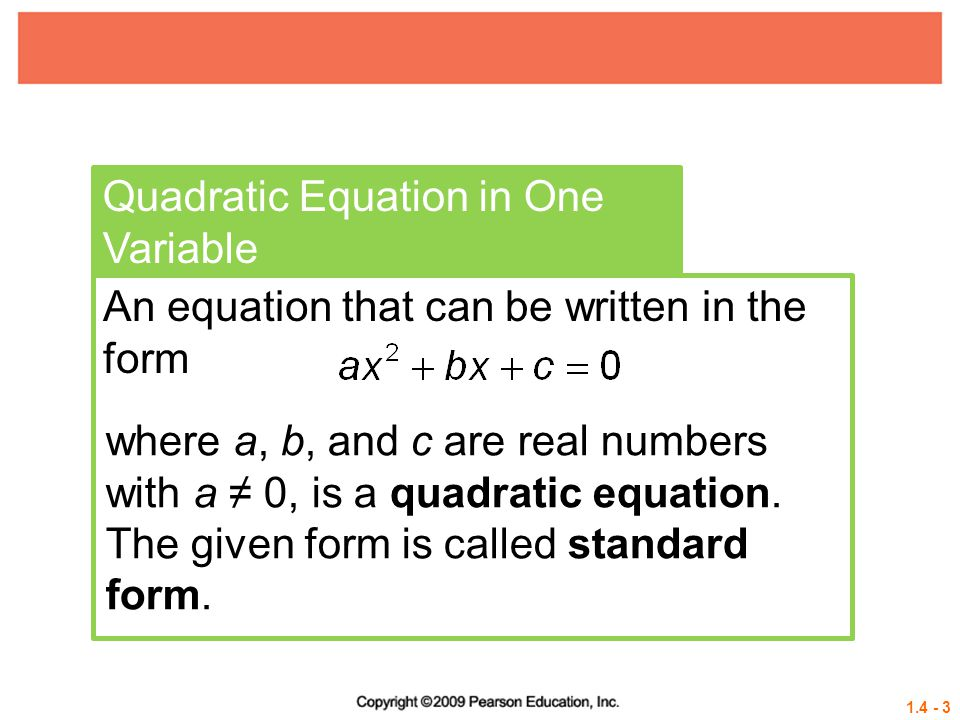 1.4 - 24 Example 5 USING THE QUADRATIC FORMULA (REAL SOLUTIONS) Solve x 2 – 4x = – 2 Solution: Write in standard form.