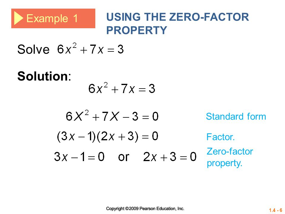 1.4 - 7 Example 1 USING THE ZERO-FACTOR PROPERTY Solve Solution: Zero-factor property.