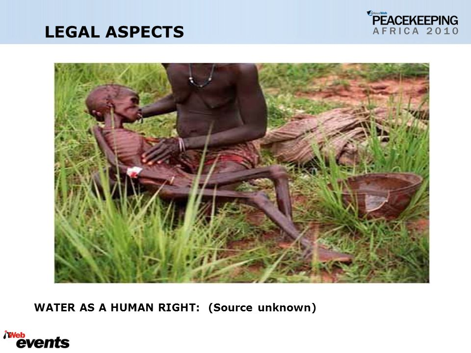 LEGAL ASPECTS WATER AS A HUMAN RIGHT: (Source unknown)