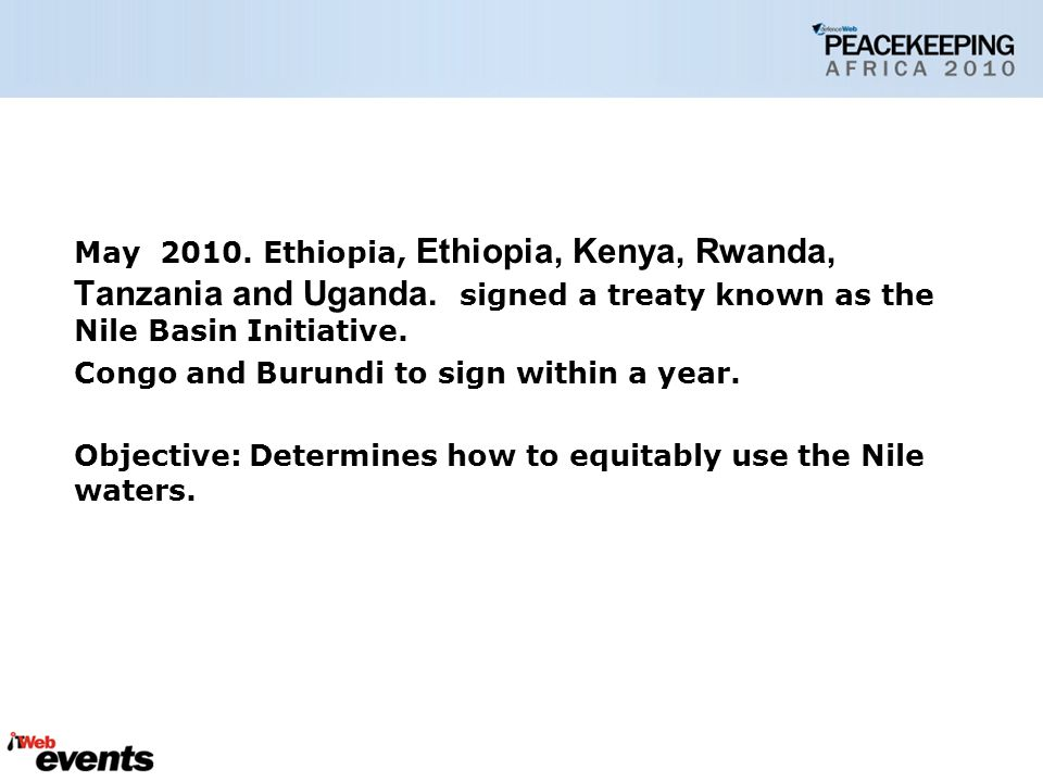 May 2010.Ethiopia, Ethiopia, Kenya, Rwanda, Tanzania and Uganda.