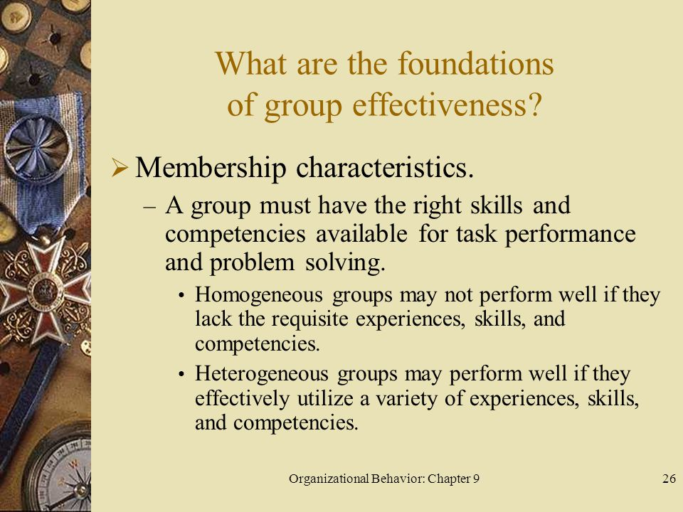 Organizational Behavior: Chapter 927 What are the foundations of group effectiveness.