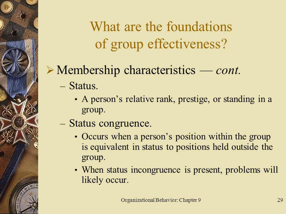 Organizational Behavior: Chapter 930 What are the foundations of group effectiveness.