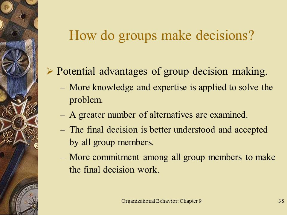 Organizational Behavior: Chapter 939 How do groups make decisions.