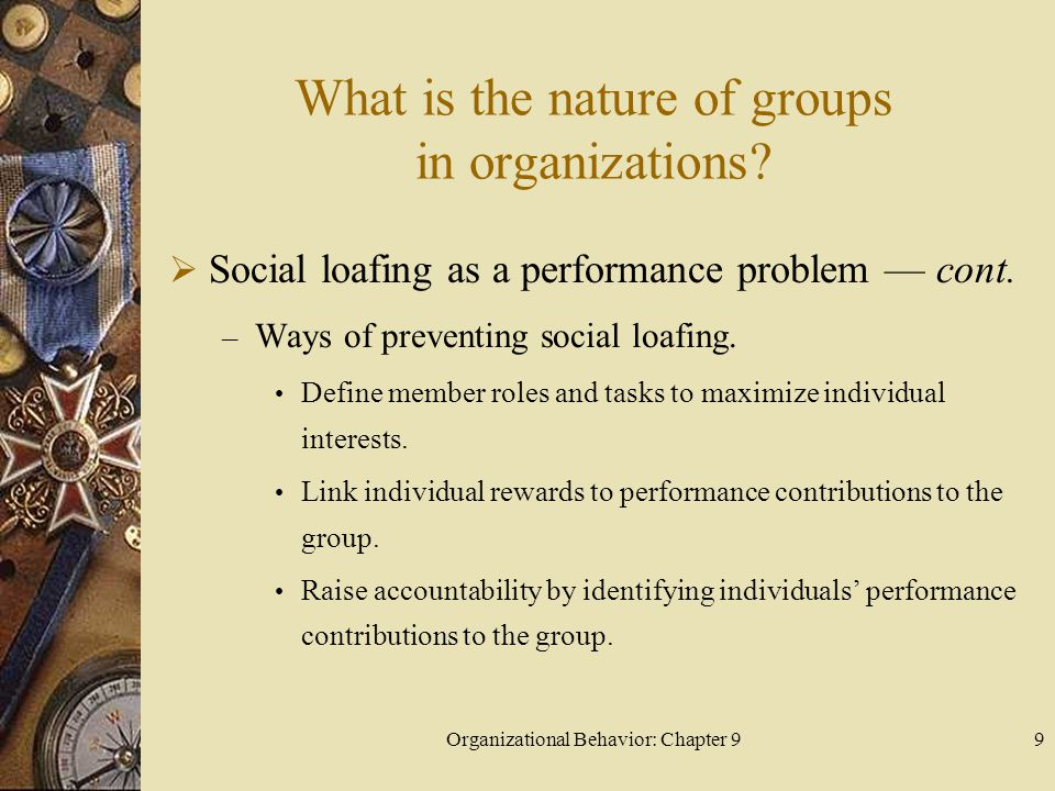 Organizational Behavior: Chapter 910 What is the nature of groups in organizations.