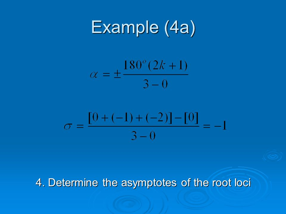 Example (4a) 4. Determine the asymptotes of the root loci