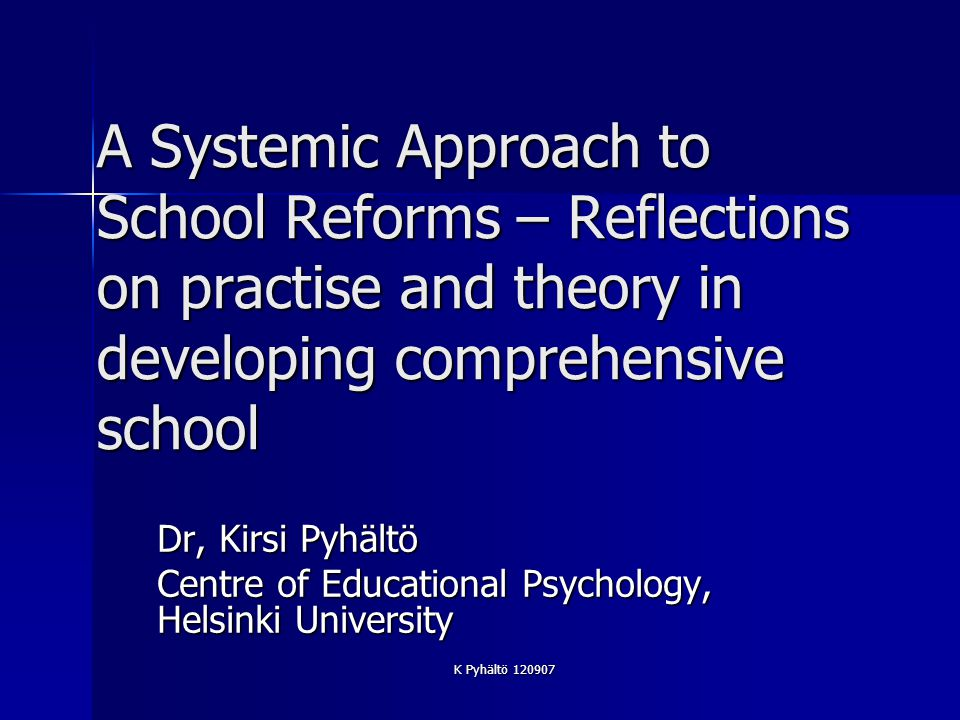 K Pyhältö 120907 Towards high quality learning and education Education and active learning skills are acknowledged as the very core of scenarios for the future of Europe.