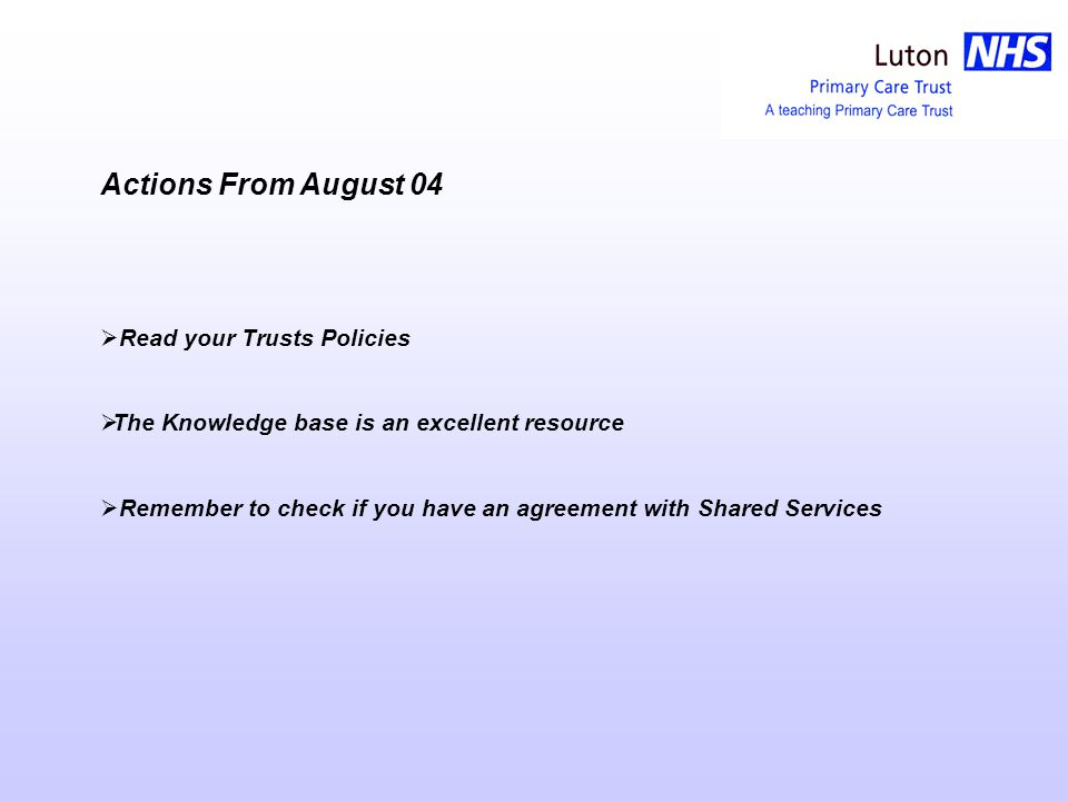 August 04 Have faith the organisation is probably doing at lot of things already Dear Diary Have started reading the trusts policies and we already have many information governance requirements in place and the ones we havent I have found on the knowledge base