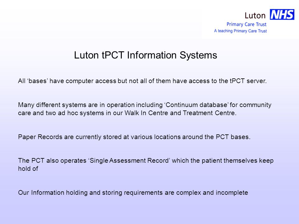 About Luton tPCT Luton tPCT is situated 40 miles north of London and forms parts of the Bedfordshire and Hertfordshire Strategic Health Authority.