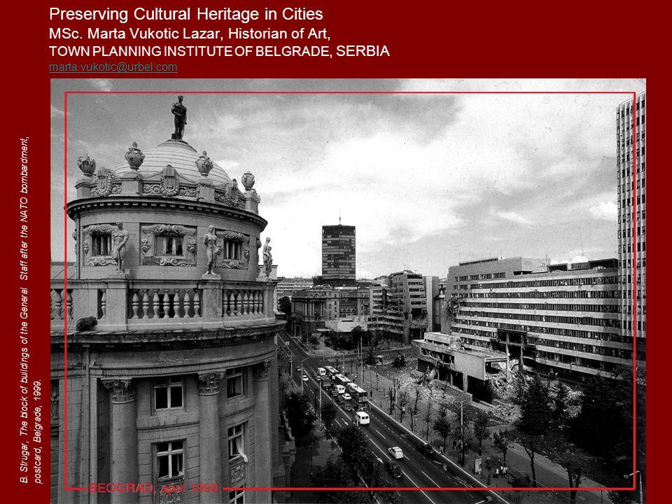 Preserving Cultural Heritage in Cities: Belgrade Metropolitan and Belgrade Macro-region Culturale paths and banch marks