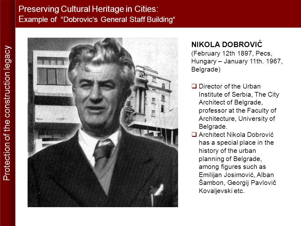 Preserving Cultural Heritage in Cities: E xample of Dobrovics General Staff Building B.