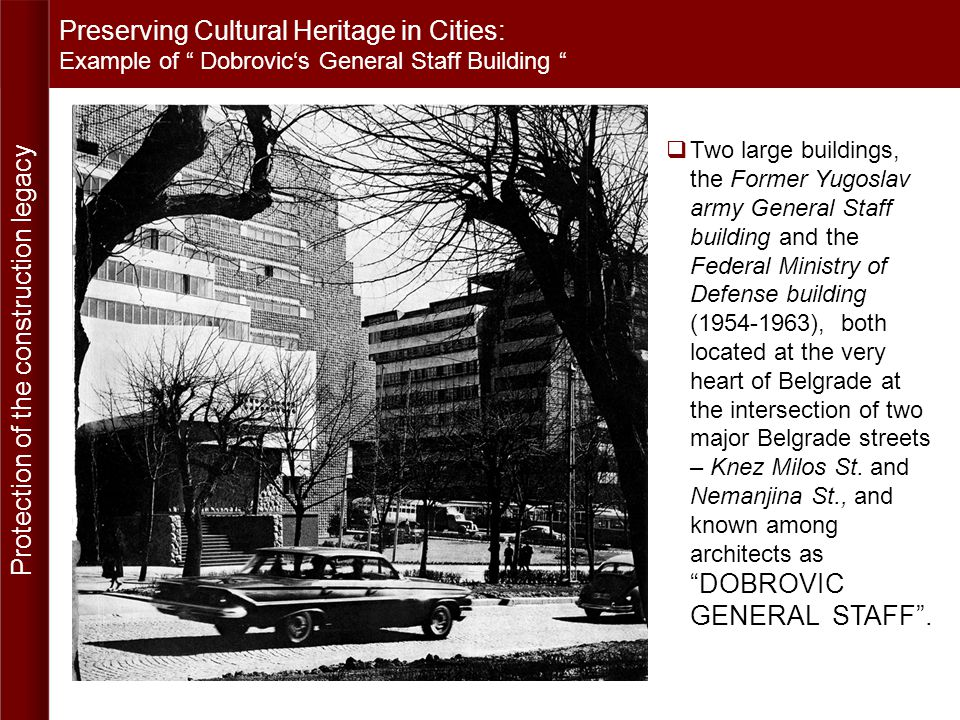 Preserving Cultural Heritage in Cities: E xample of Dobrovics General Staff Building B.Ilic, The construction of New Belgrade, National Museum of Belgrade, 1950.