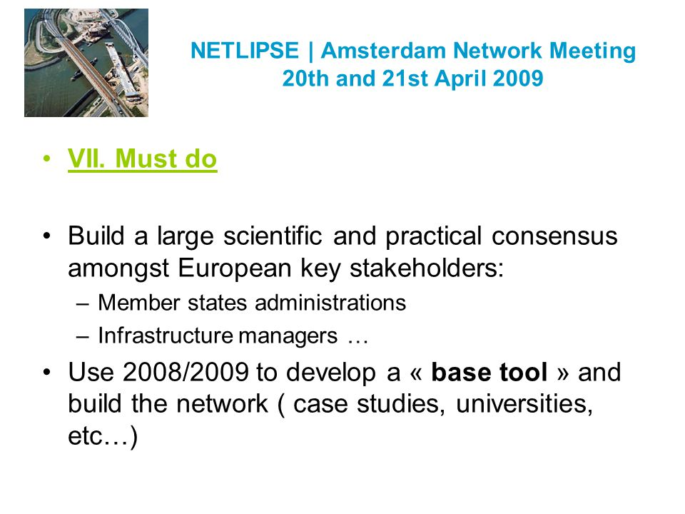 NETLIPSE | Amsterdam Network Meeting 20th and 21st April 2009 VII.