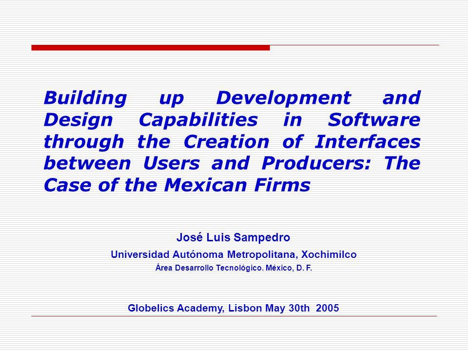 José Luis Sampedro Universidad Autónoma Metropolitana, Xochimilco Área Desarrollo Tecnológico.