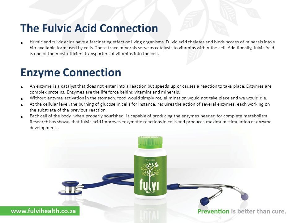 The Fulvic Acid Connection Humic and fulvic acids have a fascinating effect on living organisms. Fulvic acid chelates and binds scores of minerals int
