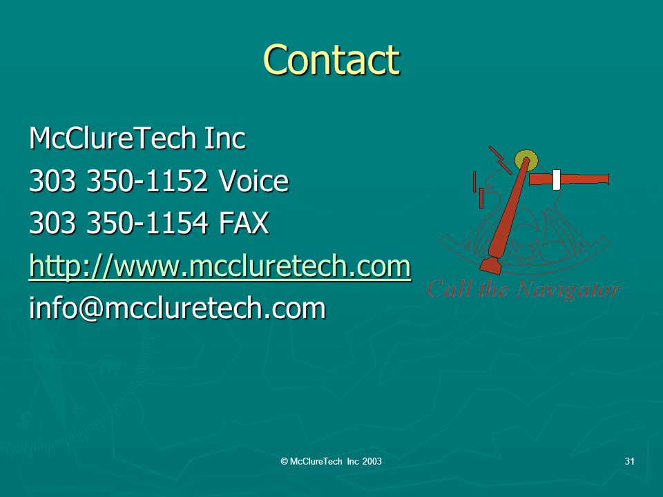 © McClureTech Inc 200331 Contact McClureTech Inc 303 350-1152 Voice 303 350-1154 FAX http://www.mccluretech.com info@mccluretech.com