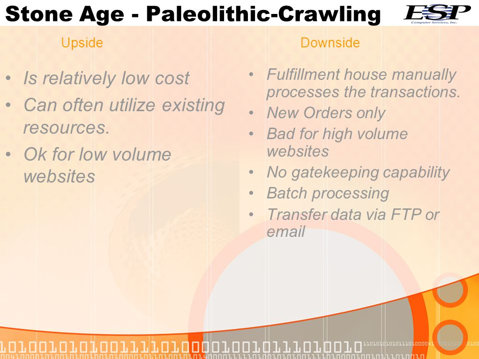 Stone Age - Paleolithic-Crawling Is relatively low cost Can often utilize existing resources.