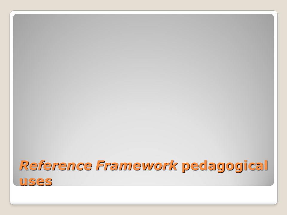 Reference Framework pedagogical uses