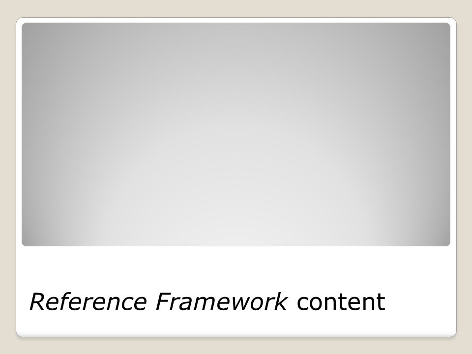 Reference Framework content