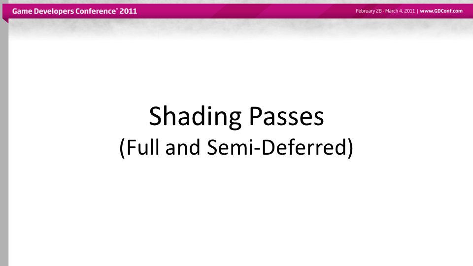 Shading Passes (Full and Semi-Deferred)