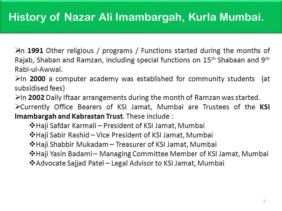 History of Nazar Ali Imambargah, Kurla Mumbai. In 1991 Other religious / programs / Functions started during the months of Rajab, Shaban and Ramzan, i