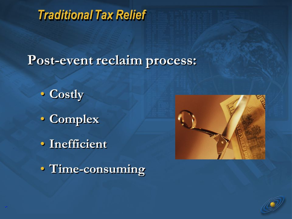 5 Traditional Tax Relief Post-event reclaim process: Costly Complex Inefficient Time-consuming Costly Complex Inefficient Time-consuming