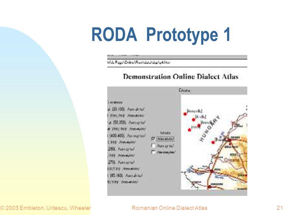 Romanian Online Dialect Atlas© 2003 Embleton, Uritescu, Wheeler21 RODA Prototype 1