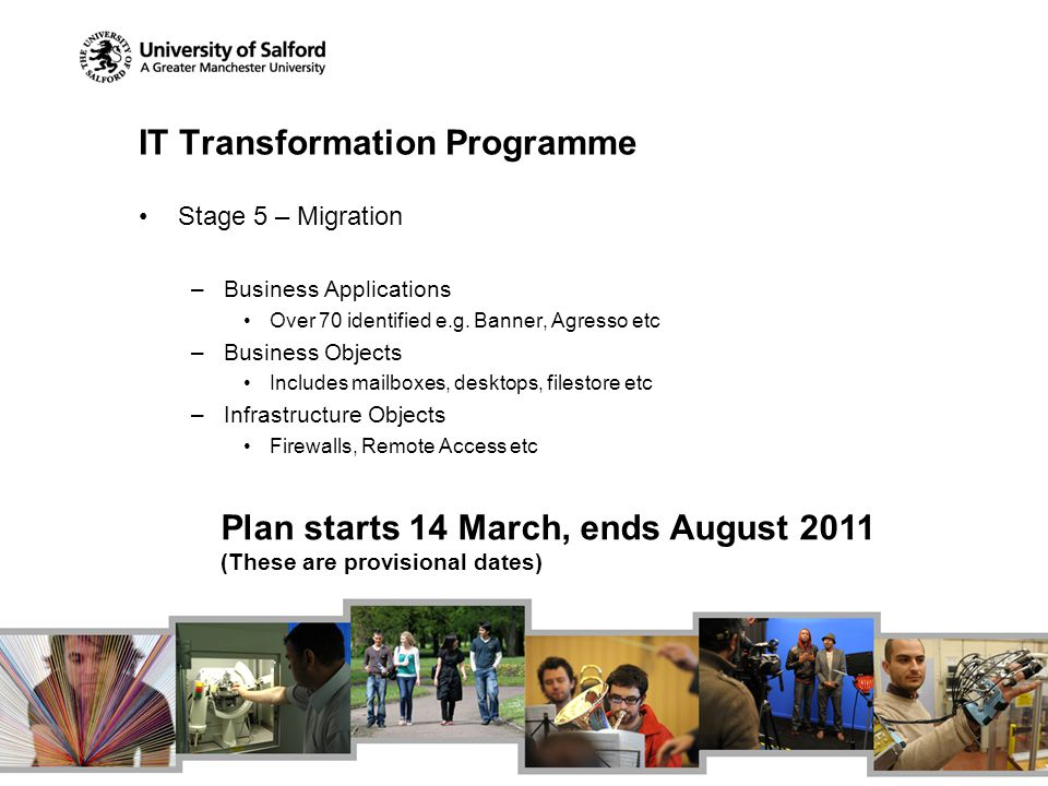 IT Transformation Programme Stage 5 – Migration –Business Applications Over 70 identified e.g.