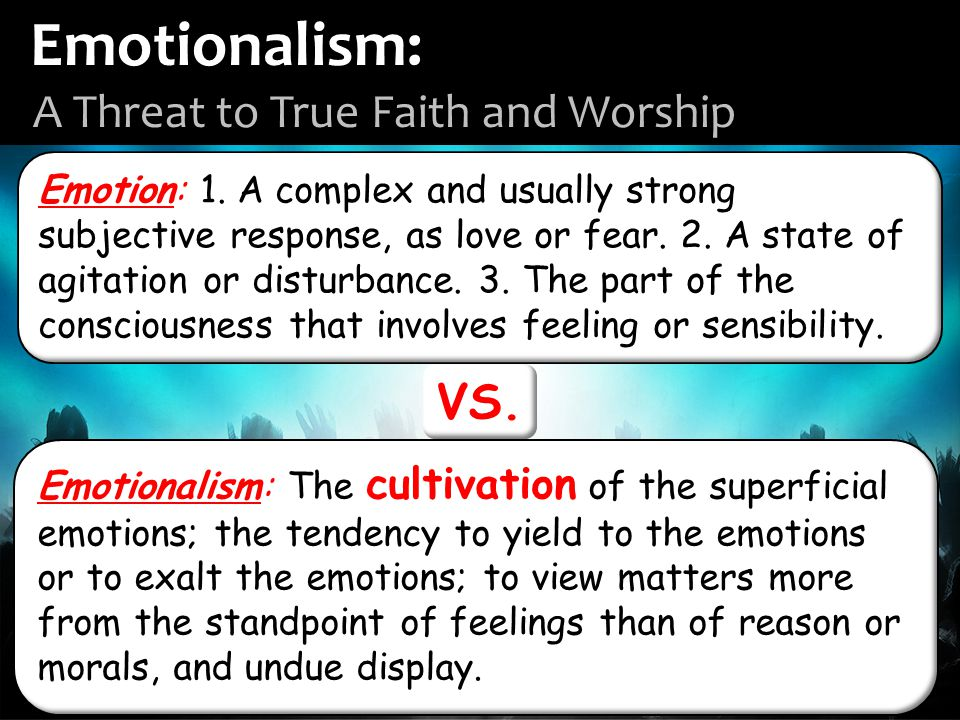 Emotion: 1. A complex and usually strong subjective response, as love or fear.