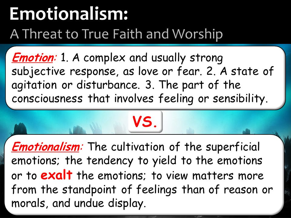 Emotion: 1.A complex and usually strong subjective response, as love or fear.