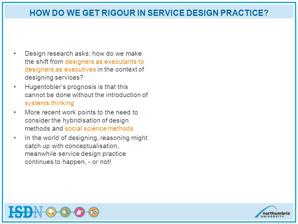 HOW DO WE GET RIGOUR IN SERVICE DESIGN PRACTICE.