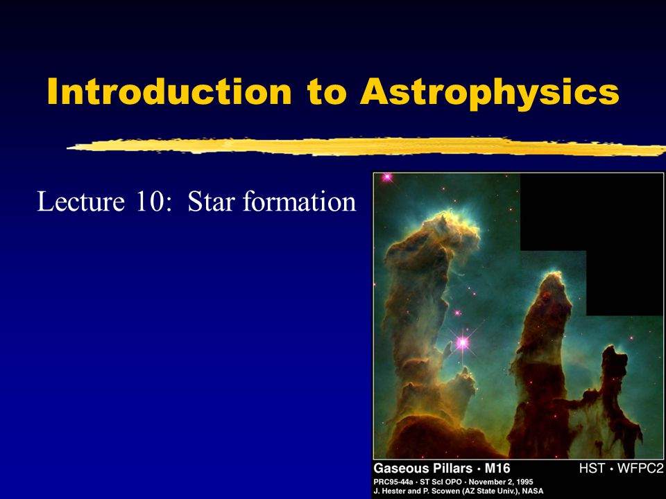 Introduction to Astrophysics Lecture 10: Star formation