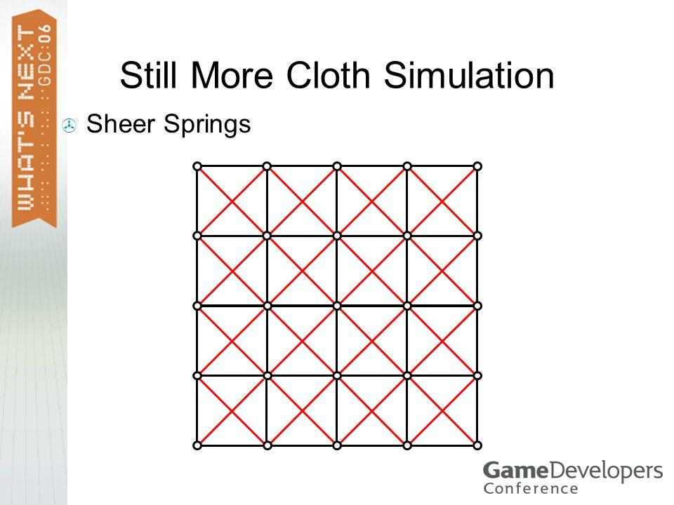 Still More Cloth Simulation Sheer Springs