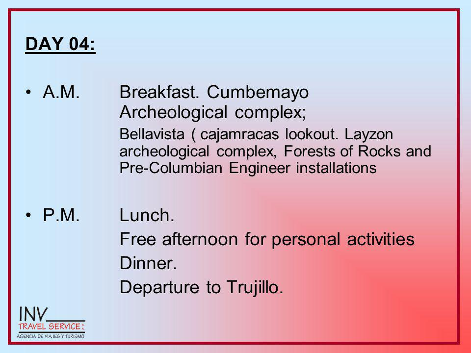 DAY 04: A.M. Breakfast. Cumbemayo Archeological complex; Bellavista ( cajamracas lookout.