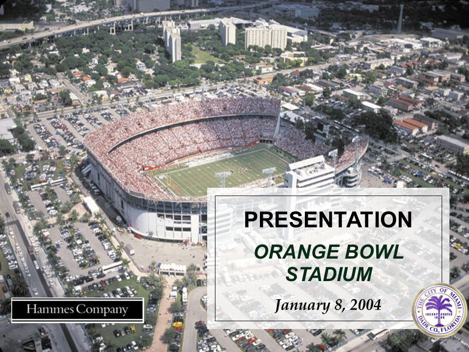 PRESENTATION January 8, 2004 ORANGE BOWL STADIUM