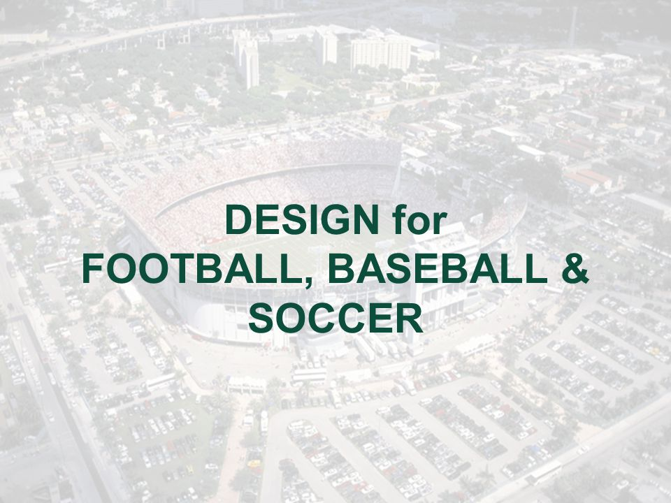 DESIGN for FOOTBALL, BASEBALL & SOCCER