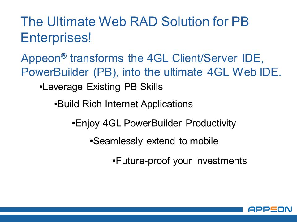 The Ultimate Web RAD Solution for PB Enterprises.