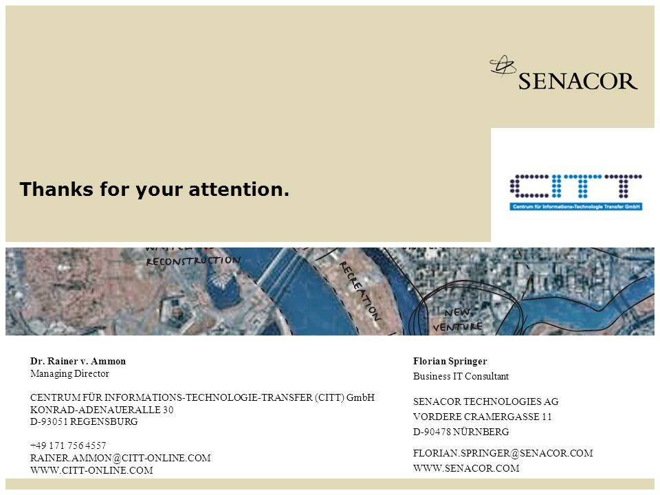 SENACOR TECHNOLOGIES AG SEITE 21 SENACOR TECHNOLOGIES AG VORDERE CRAMERGASSE 11 D-90478 NÜRNBERG FLORIAN.SPRINGER@SENACOR.COM WWW.SENACOR.COM Florian Springer Business IT Consultant Dr.